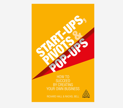 Start-Ups, Pivots and Pop-Ups by Richard Hall