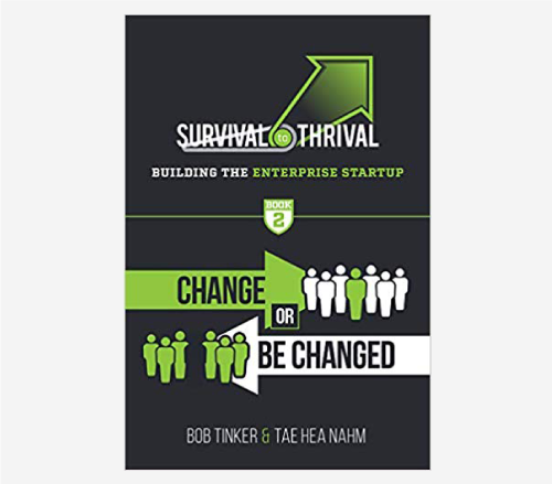 Survival to Thrival: Building the Enterprise Startup by Bob Tinker