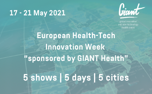 EUROPEAN HEALTH-TECH INNOVATION WEEK sponsored by GIANT