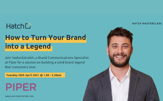 Hatch Masterclass: How to Turn Your Brand into a Legend
