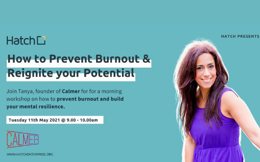 Hatch presents: How to prevent burnout and reignite your potential