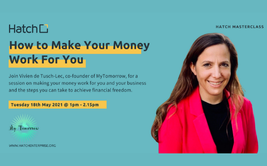Hatch Masterclass: How to Make Your Money Work for You